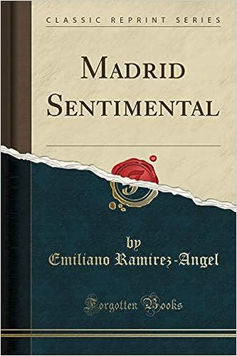 Madrid Sentimental (Classic Reprint) (Spanish Edition ...
