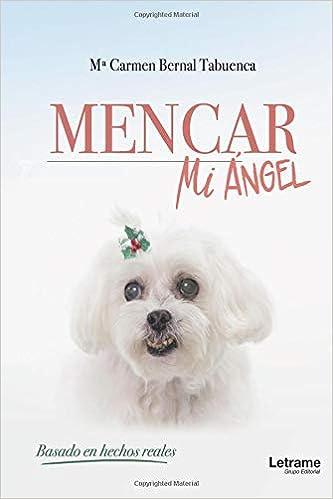Mencar, mi ángel (Historia real): Amazon.es: Mª Carmen Bernal Tabuenca: Libros