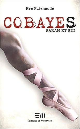 COBAYES (TOME 07) SARAH ET SID de Eve Patenaude  41kfujW76FL._SX307_BO1,204,203,200_