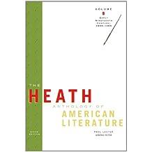 The Heath Anthology of American Literature: Volume B: Early Nineteenth Century: 1800-1865