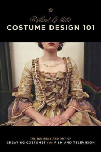 [Costume Design 101 The Business And Art Of Creating Costumes For Film And Television Costume Design] (Film And Tv Costume Design)