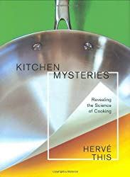Kitchen Mysteries - Revealing the Science of Cooking