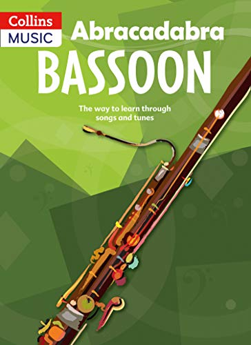 Abracadabra Bassoon (Pupil's Book): The Way to Learn Through Songs and Tunes