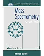 Mass Spectrometry: Analytical Chemistry by Open Learning