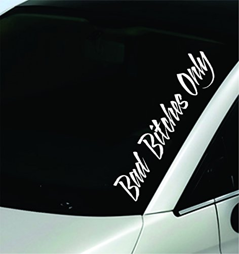 Dabbledown Decals Bad Bitches Only Large Version Car Window Windshield Banner Lettering Decal Sticker Decals Stickers Girl JDM (Only Windshield)