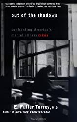 Out of the Shadows: Confronting America's Mental Illness Crisis