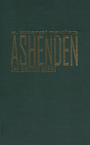 Ashenden: Or the British Agent W. Somerset Maugham