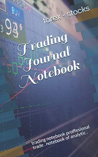 41kg4W0qaPL - trading journal notebook - forex and stocks (Candlestick Chart) (150 pages) (5 x 8 Large): trading notebook proffesional trade . notebook of analytic .