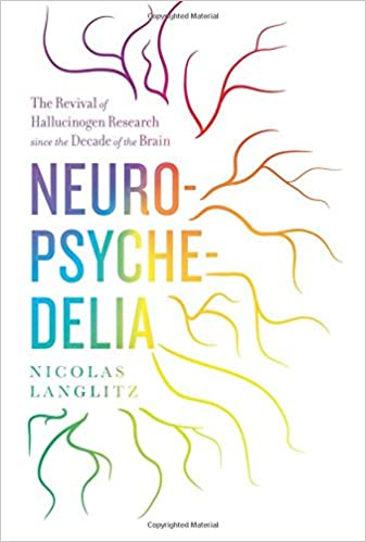 Amazon neuropsychedelia the revival of hallucinogen research neuropsychedelia the revival of hallucinogen research since the decade of the brain first edition fandeluxe Gallery