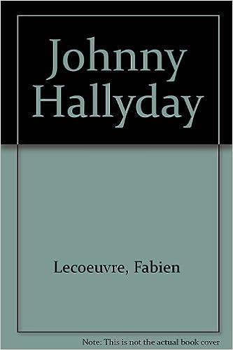Amazon Fr Johnny Hallyday Fabien Lecoeuvre Livres