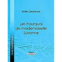 Les Pourquoi de mademoiselle Suzanne (French Edition)