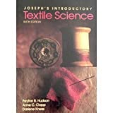 img - for Joseph's Introductory Textile Science by Joseph, Marjory L., Hudson, Peyton, Clapp, Anne, Kness, Darlene(September 1, 1992) Hardcover book / textbook / text book
