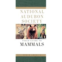 National Audubon Society Field Guide to North American Mammals: (Revised and Expanded)