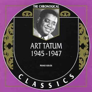Art Tatum: The Chronological Classics, 1945-1947 by Art Tatum