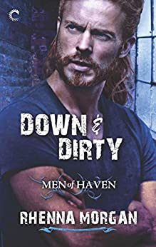 Down & Dirty: A Sexy Contemporary Romance (Men of Haven Book 6) by [Morgan, Rhenna]