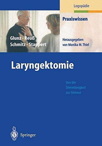 Laryngektomie. Von der Stimmlosigkeit zur Stimme (Praxiswissen Logopädie)