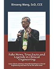 Fake News, True Facts and Legends in Clinical Engineering: Learn about common misunderstandings in Clinical Engineering and have fun at the same time!