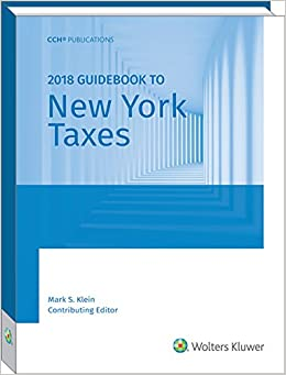 New York Taxes, Guidebook to (2018) (Guidebook to New York Taxes)