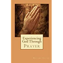 [(Experiencing God Through Prayer)] [By (author) Madame Guyon] published on (November, 2010)