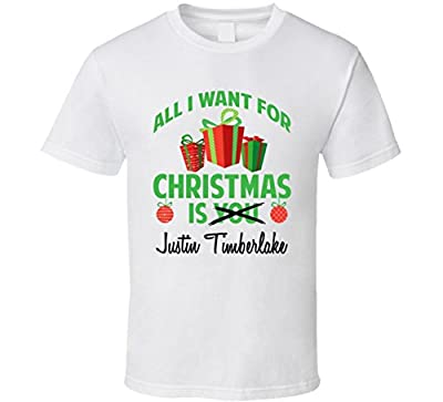 All I Want for Christmas is You Justin Timberlake Funny Xmas Gift T Shirt