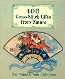 One Hundred Cross Stitch Gifts from Nature, Vanessa-Ann, 0696023288
