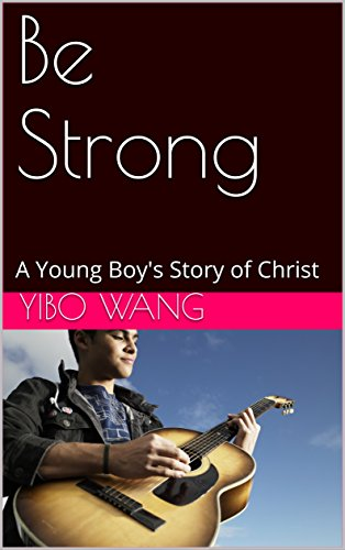 Be Strong: A Young Boy's Story of Christ image