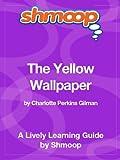 The Yellow Wallpaper: Shmoop Study Guide