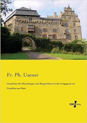 Geschichte der Ritterburgen und Bergschloesser in der