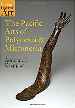 Book The Pacific Arts of Polynesia and Micronesia (Oxford History of Art) by Adrienne L. Kaeppler (2008-05-11)
