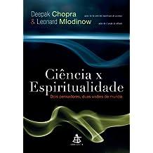 Ciência x espiritualidade: Dois pensadores, duas visões de mundo
