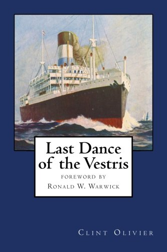 Last Dance of the Vestris: With a foreword by Commodore Ronald W. Warwick