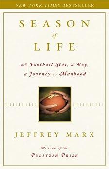 Season of Life: A Football Star, a Boy, a Journey to Manhood by [Marx, Jeffrey]