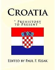 "Croatia: "" Prehistory to Present """