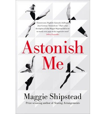 -astonish-me-by-shipstead-maggie-author-hardcover-apr-08-2014