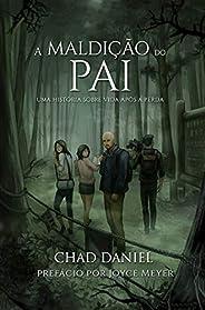 A Maldição Do Pai: Uma História Sobre Vida Após A Perda (Portuguese Edition)