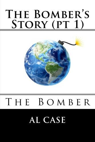 Read Online The Bomber's Story (pt 1): The Bomber (Monkeyland Series) (Volume 2) PDF