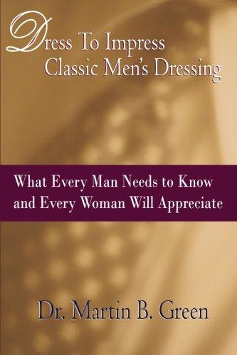 Dress To Impress: Classic Men's Dressing PDF
