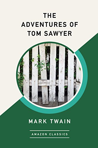 The Adventures of Tom Sawyer (AmazonClassics Edition) (English Edition)