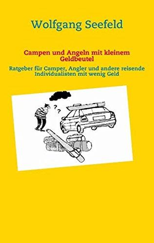 Campen und Angeln mit kleinem Geldbeutel (German Edition)