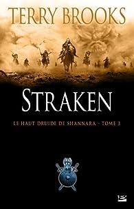 Le Haut Druide de Shannara, Tome 3 : Straken par Terry Brooks