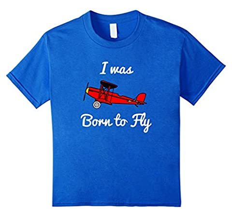 Kids I Was Born To Fly-Fun Aircraft Tshirts 8 Royal Blue (Born Fly Clothing For Boys)