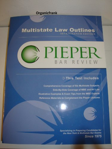 PIEPER BAR REVIEW: Multistate Law Outlines, 17th Edition