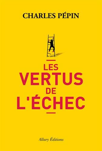 les-vertus-de-lechec-french-edition