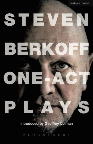 Steven Berkoff: One Act Plays (Occupy oneself in Anthologies)