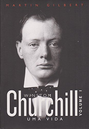 Churchill. Uma Vida - Volume 1