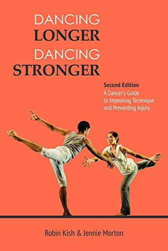 Dancing Longer, Dancing Stronger: A Dancer's Guide to Conditioning, Improving Technique and Preventing ()