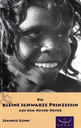 Die kleine schwarze Prinzessin aus dem Never-Never. Übersetzt von Leni Rüegg
