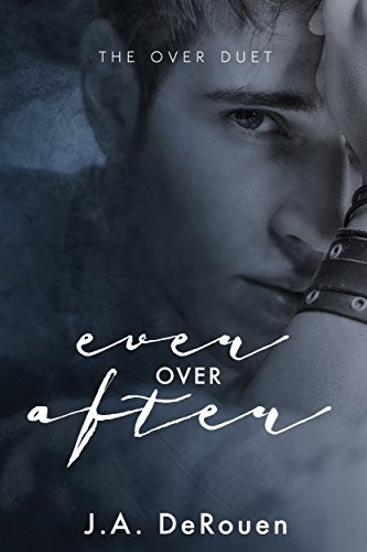 Ever Over After (The Over Duet Book 2) by [DeRouen, J.A.]