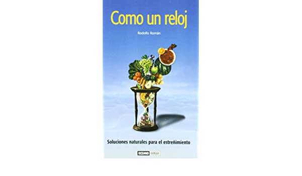 Como un reloj/ Like a clock (Spanish Edition): Rodolfo Roman: 9788475565446: Amazon.com: Books