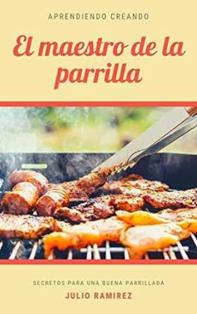 Amazon.com: El maestro de la parrilla (Spanish Edition ...